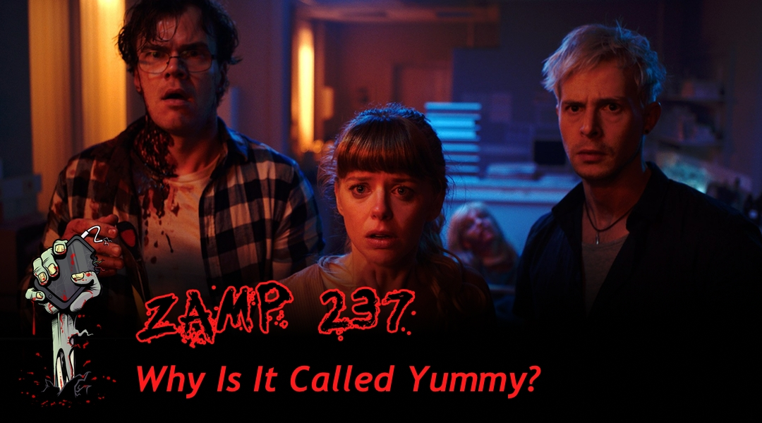 ZAMP 237 – Why Is It Called Yummy?