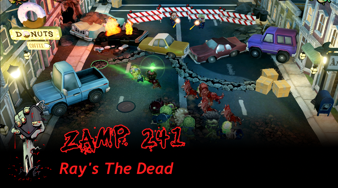 ZAMP 241 – Ray's The Dead