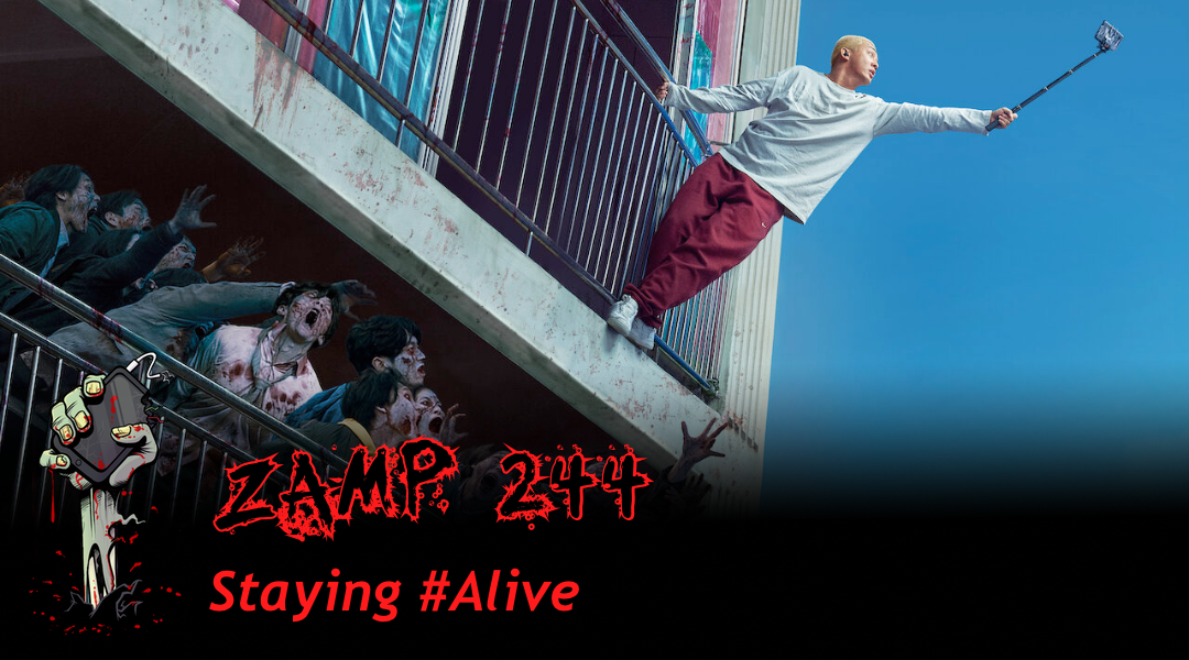 ZAMP 244 – Staying #Alive