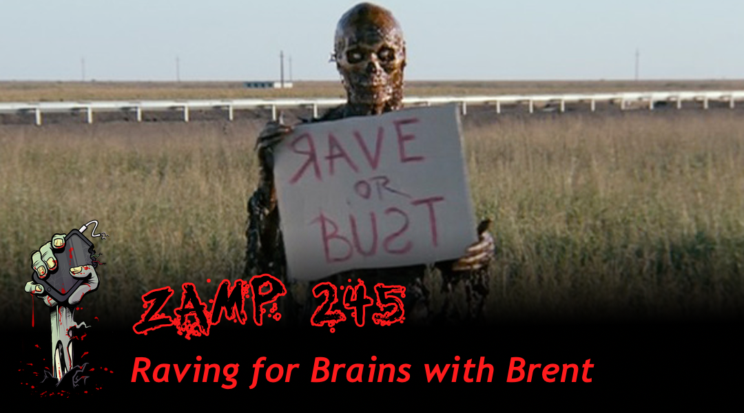 ZAMP 245 – Raving for Brains with Brent