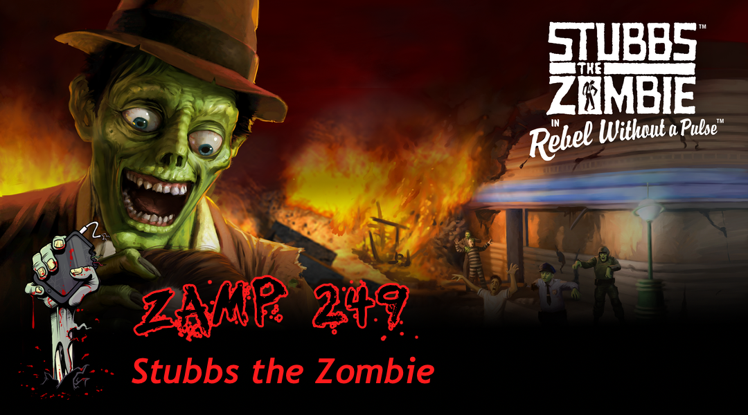ZAMP 249 – Stubbs the Zombie