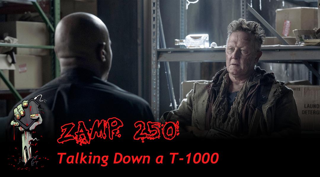 ZAMP 250 – Talking Down a T-1000