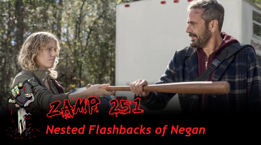 ZAMP 251 - Nested Flashbacks of Negan