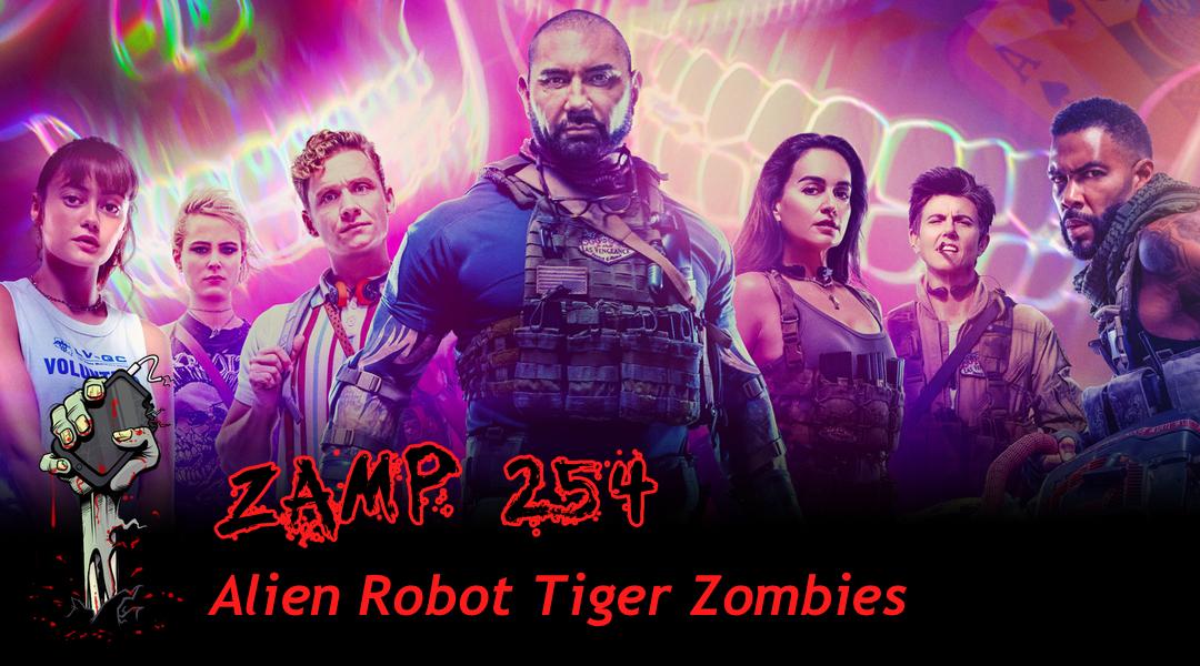 ZAMP 254 – Alien Robot Tiger Zombies