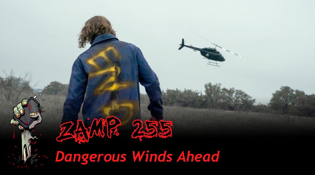 ZAMP 255 – Dangerous Winds Ahead