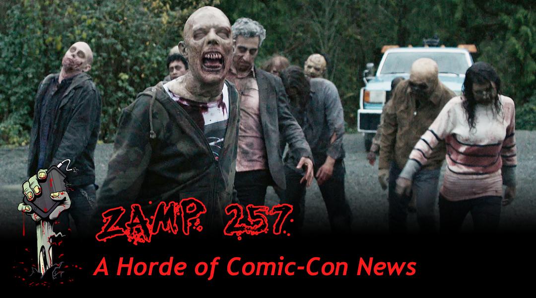 ZAMP 257 - A Horde of Comic-Con News