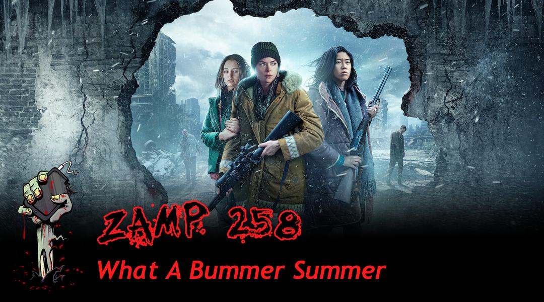 ZAMP 258 - What A Bummer Summer