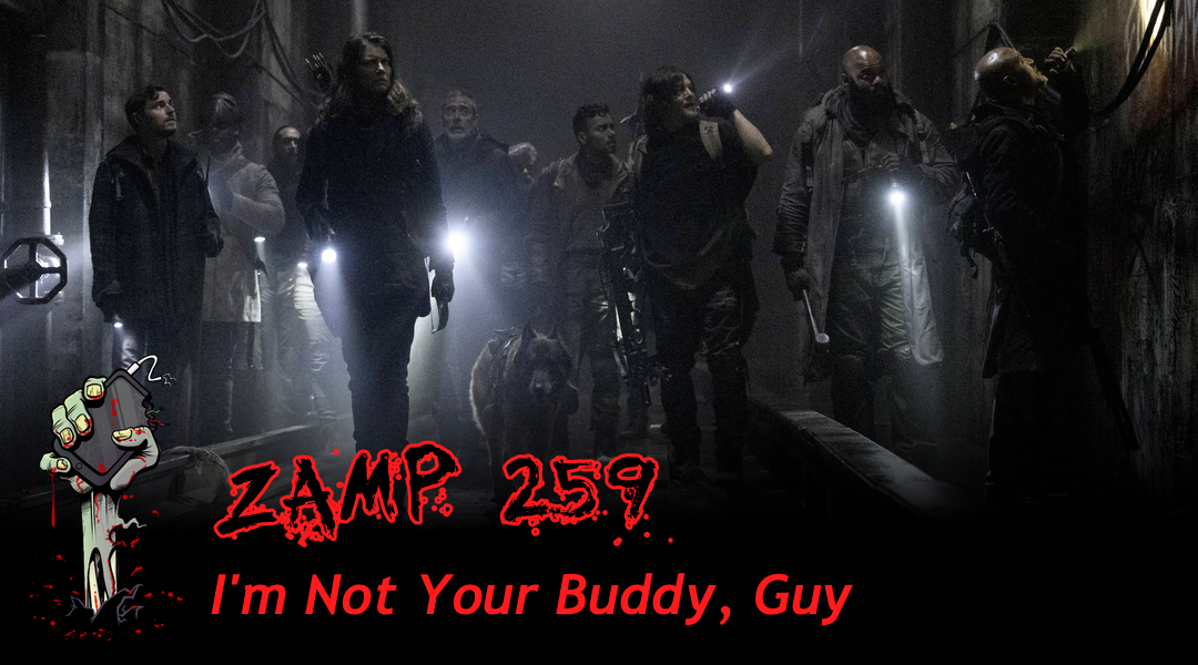 ZAMP 259 - I'm Not Your Buddy, Guy